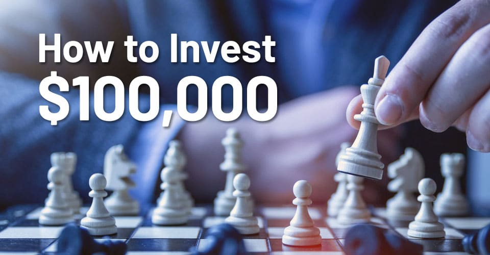 How to invest $100000: Best ways to invest $100k