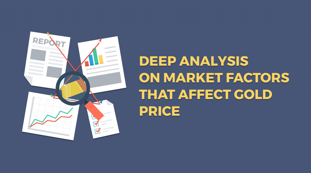 deep analysis on market factors that affect gold price